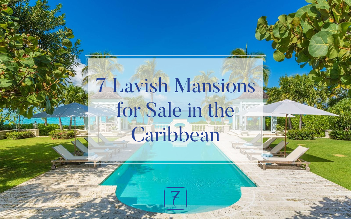 7 lavish mansions for sale in the Caribbean