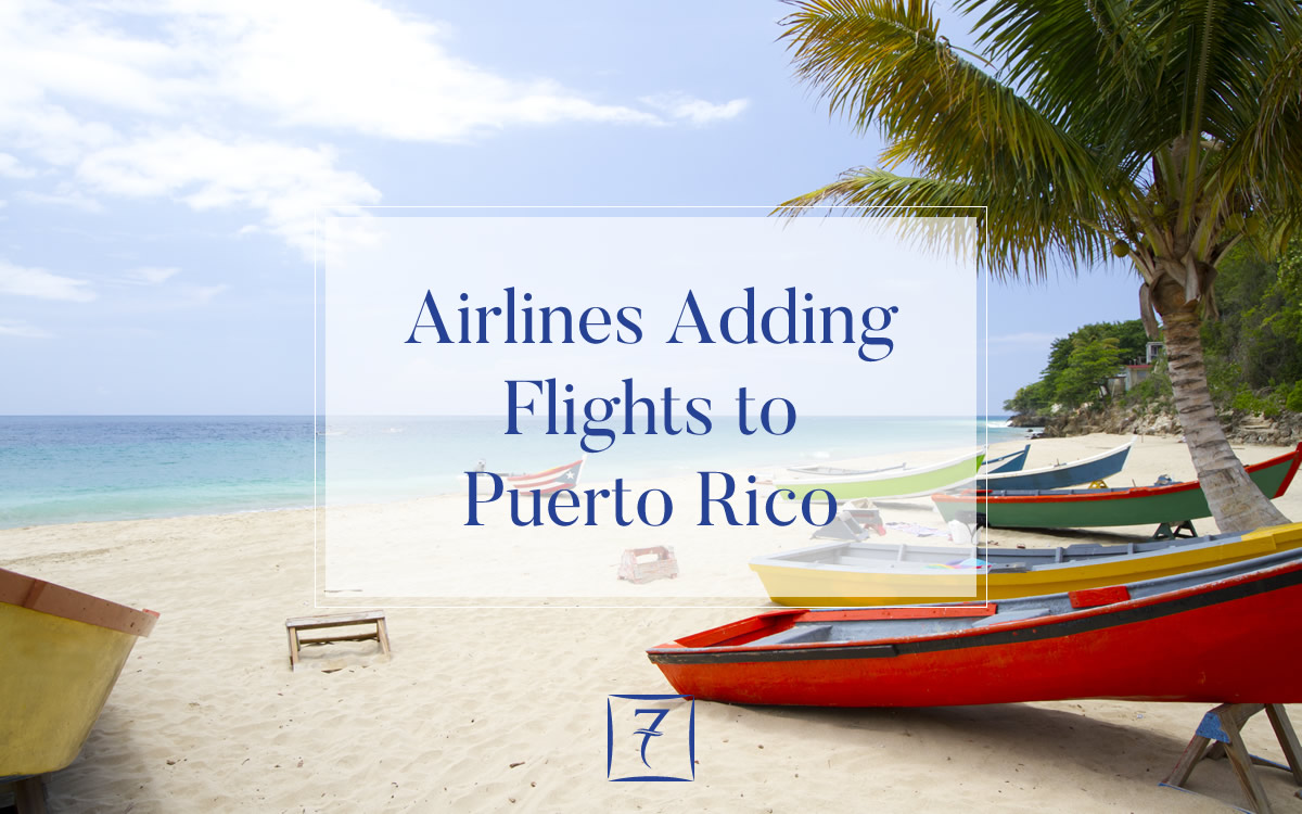 airlines adding flights to puerto rico 7th heaven properties
