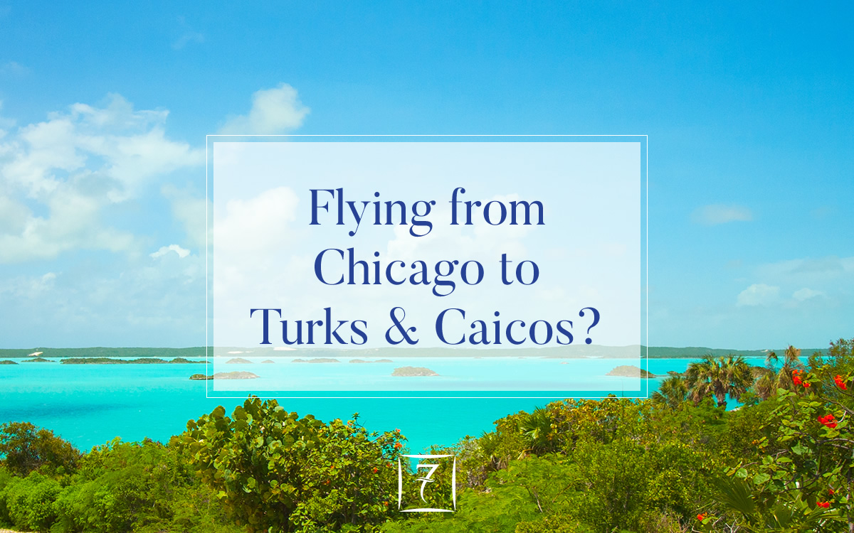 Flying from Chicago to Turks & Caicos?