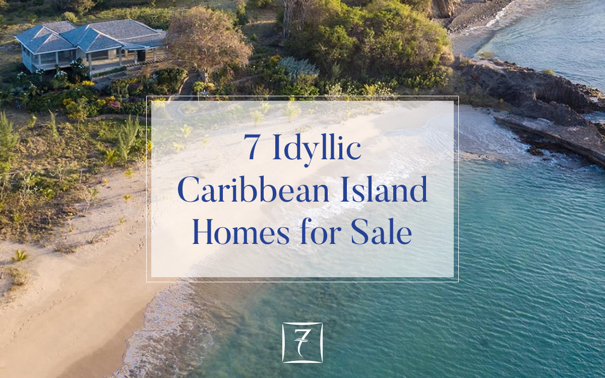 Discover 7 idyllic Caribbean island homes for sale