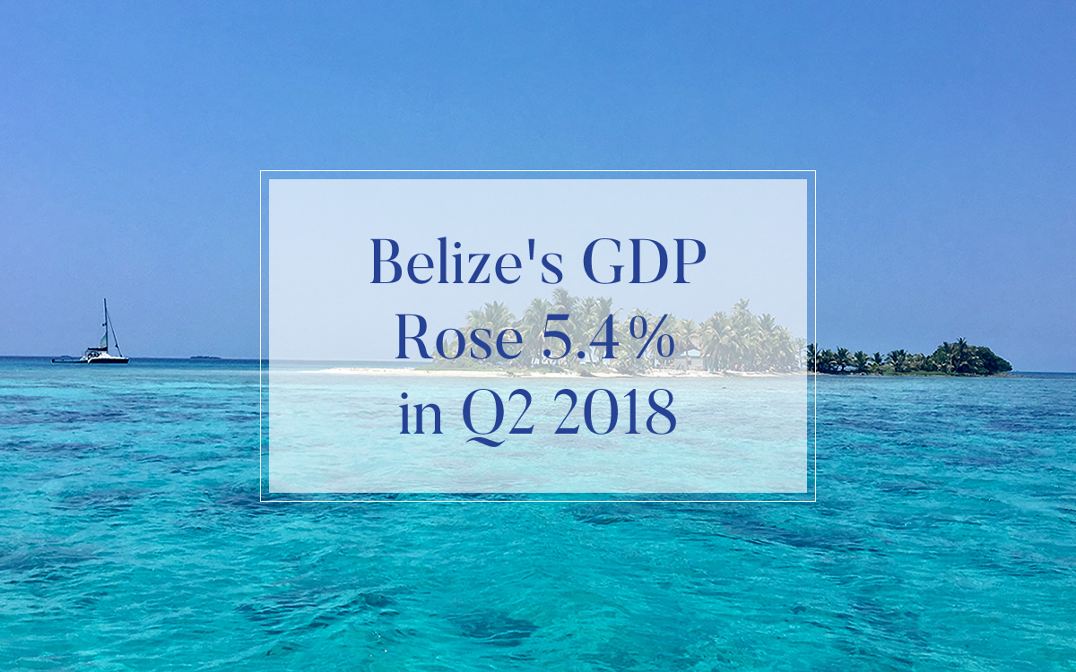Tourism helped Belize's GDP to grow by an estimated 5.4% in Q2 2018