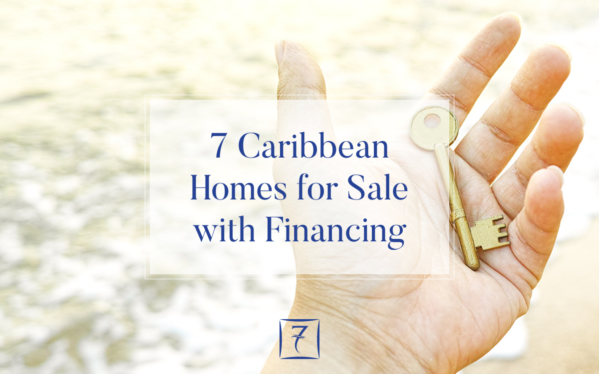 7 Caribbean homes for sale with bank or developer financing for qualified buyers