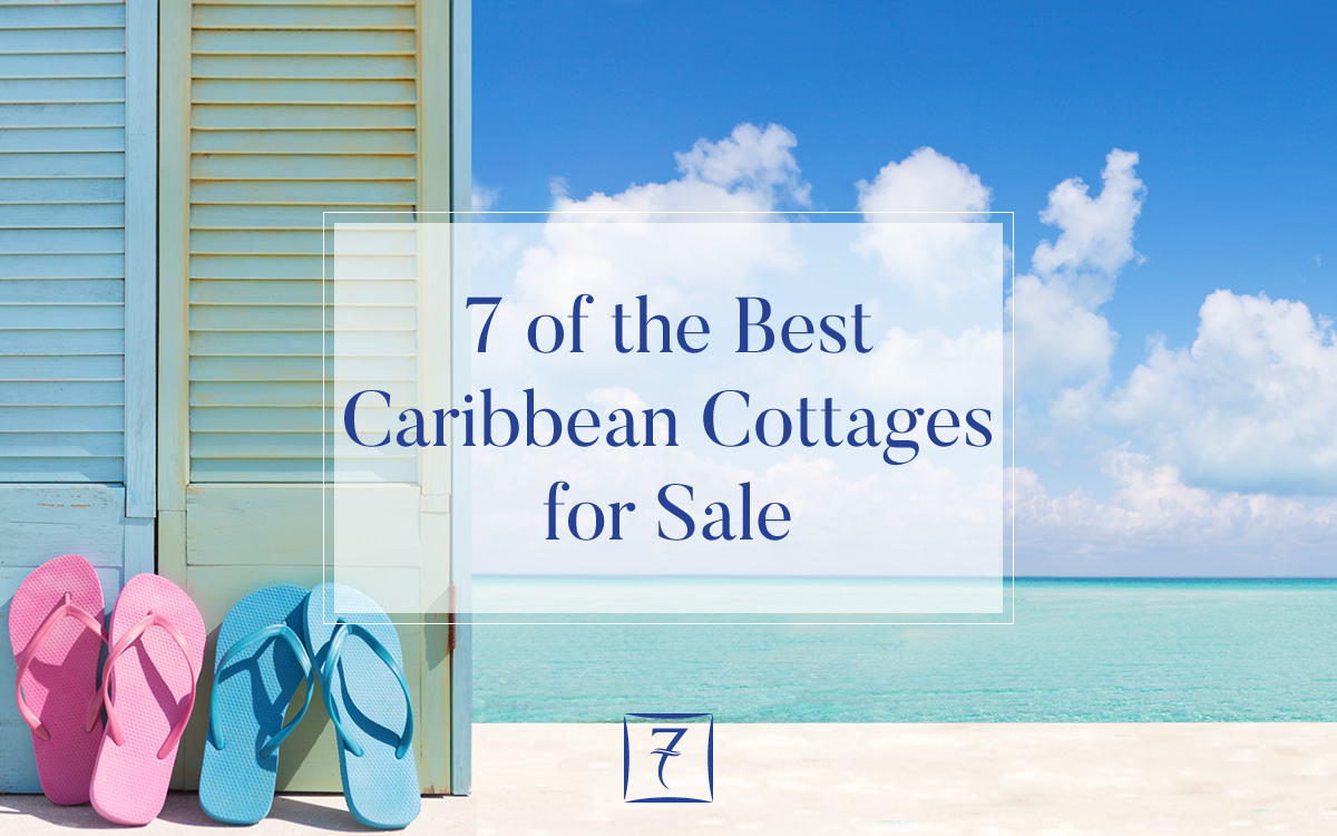 7 of the best Caribbean cottages for sale
