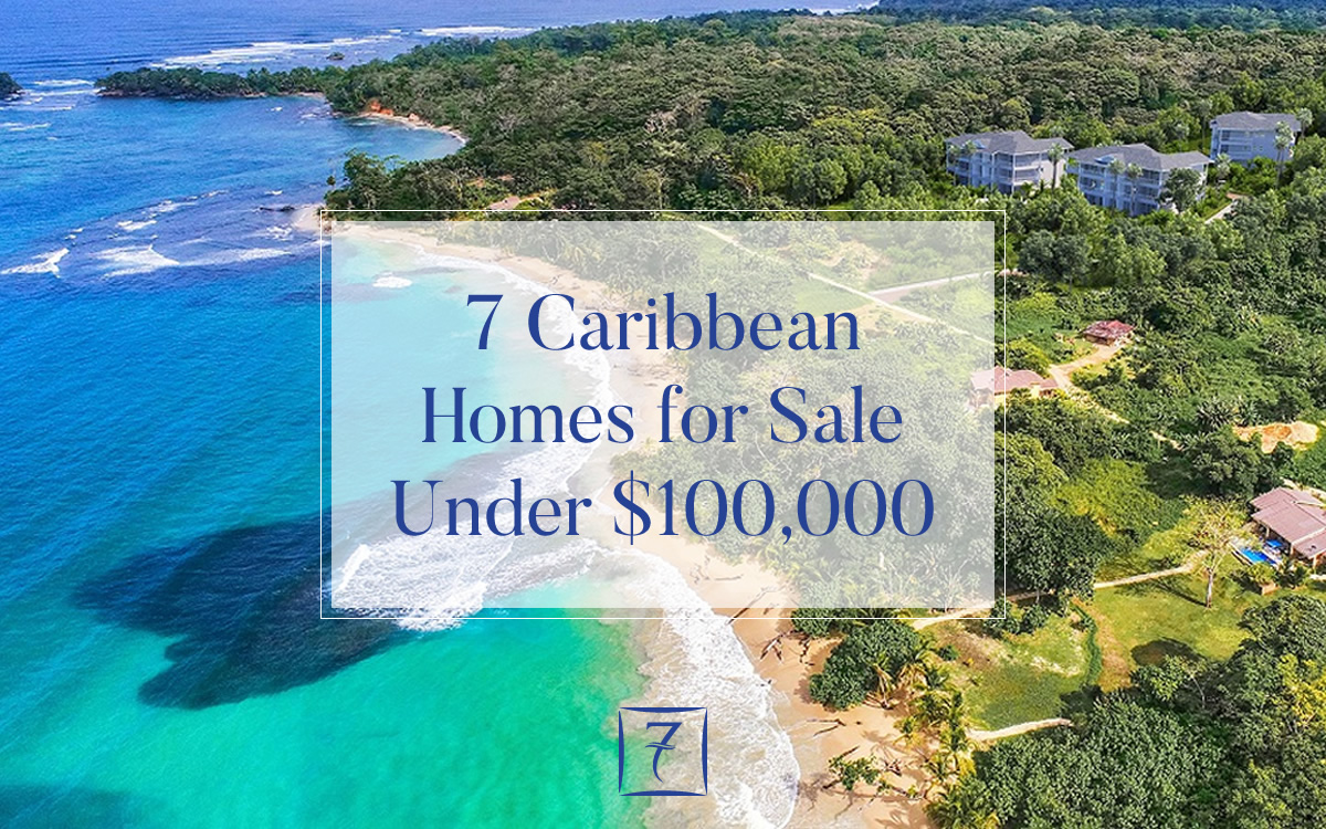 Discover 7 homes for sale in the Caribbean under $100k