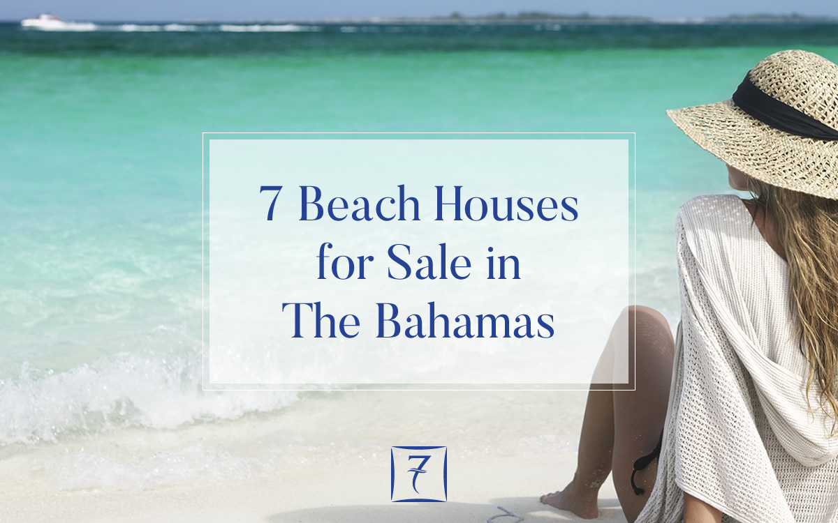 7 beach houses for sale in The Bahamas
