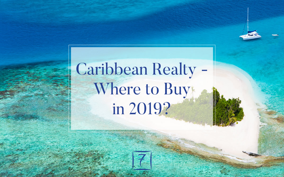 Caribbean realty - where to buy in 2019?