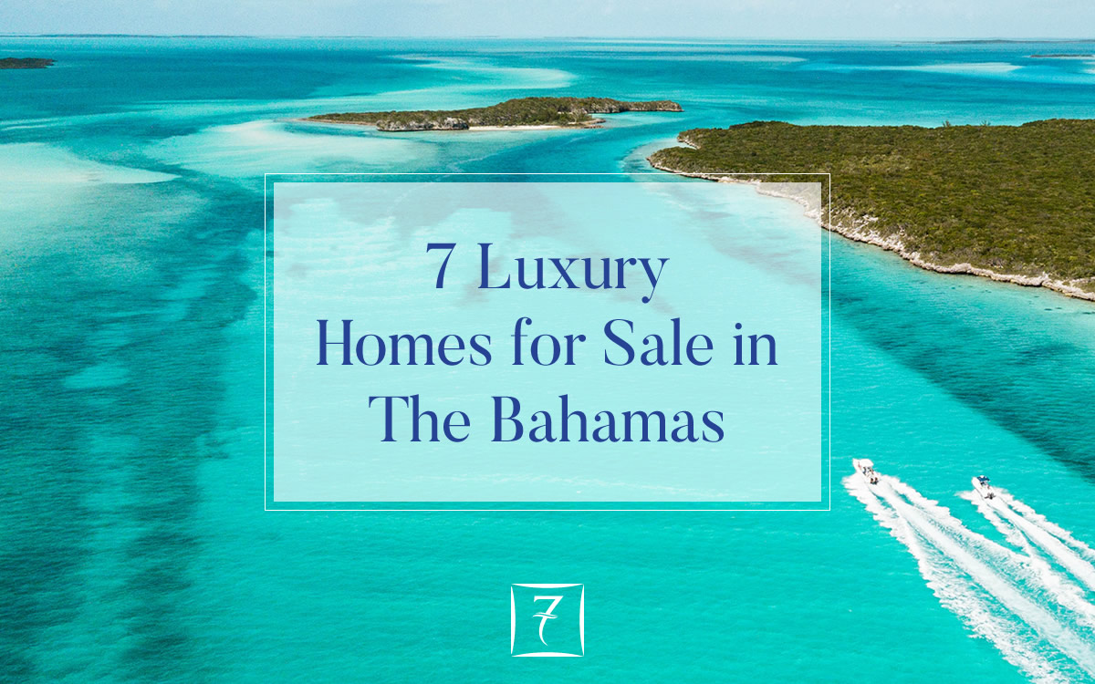 7 luxury homes for sale in The Bahamas