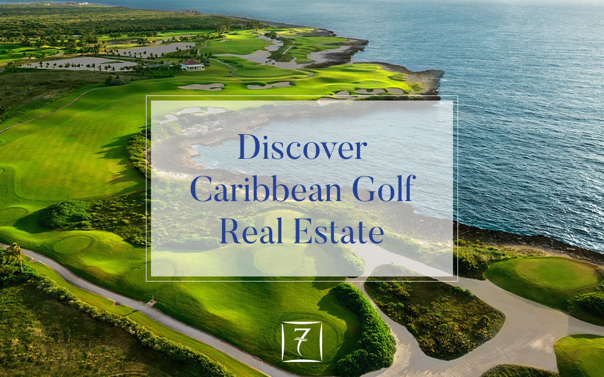 Discover the finest golf real estate in the Caribbean