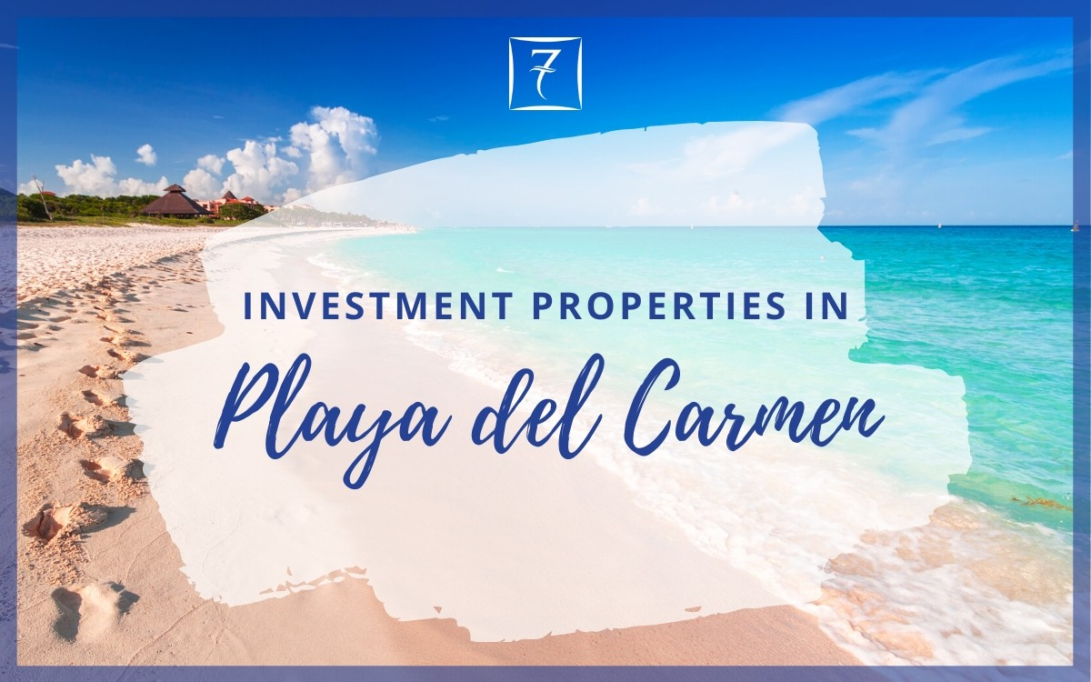 Discover the best selection of Playa del Carmen investment property