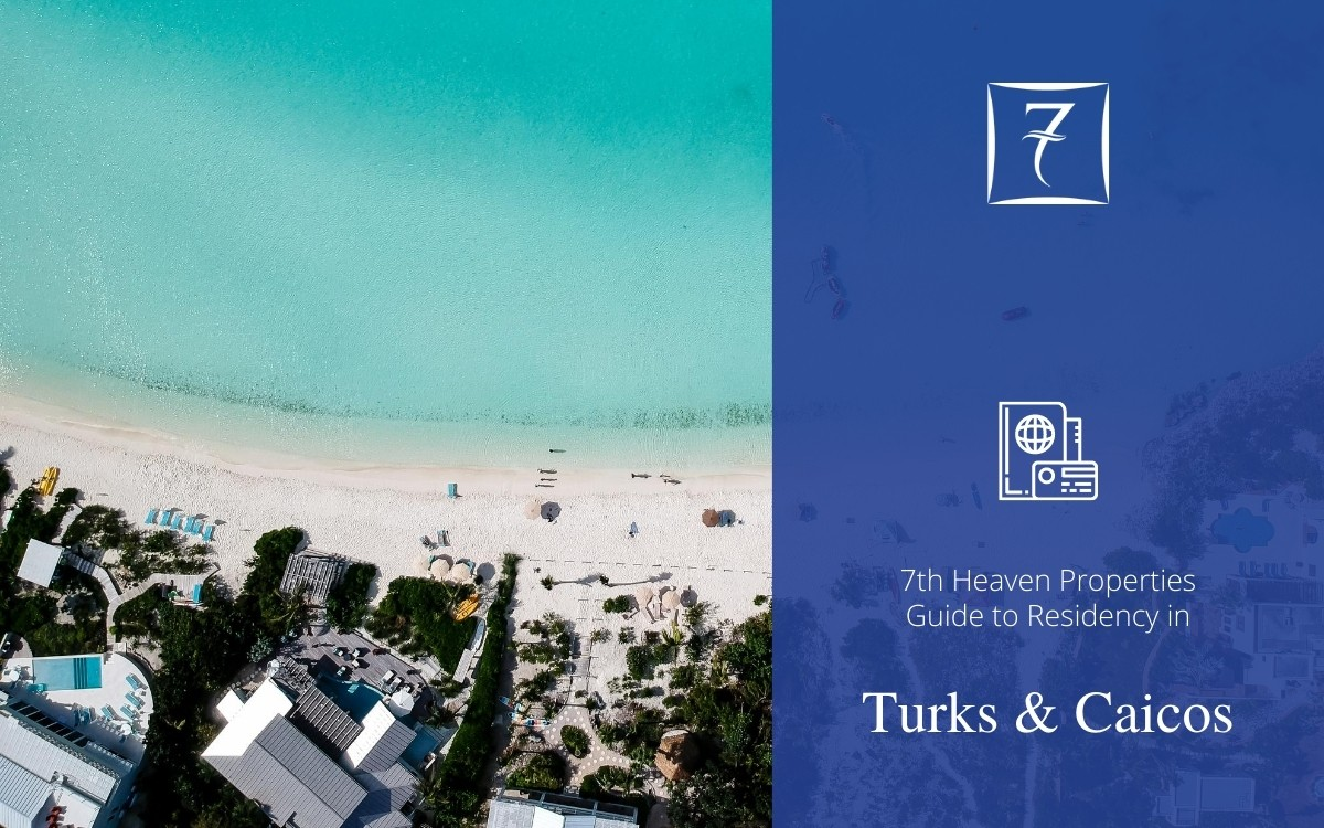 Residency in Turks & Caicos - The Guide from 7th Heaven Properties