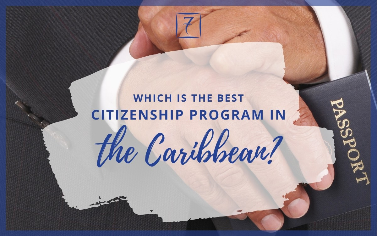 Which is the best Caribbean Citizenship by Investment program? Find out in our comparison guide.